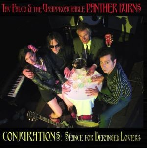 Image of TAV FALCO & THE UNAPPROACHABLE PANTHERS BURNS<br>Seance for Deranged Lovers<br>Tav Falco & The Unapproachable Panthers Burns
